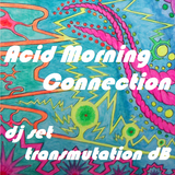 Acid Morning Connection