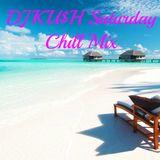 DJKU$H - Saturday Chill Mix