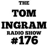 Tom Ingram Show #176