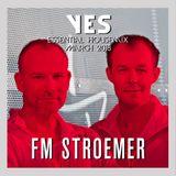 FM STROEMER - Yes Essential Housemix March 2018 | www.fmstroemer.de