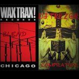 Wax Trax Compilation Blend Mix