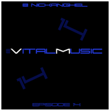 DJ NickAnghel - VitalMusic Episode 14