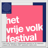 Vrije Volk X Heartbreak w/ Abstract - 25 August 2017