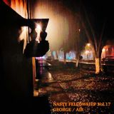 NASTY FELLOWSHIP Vol.17 / Mixed by DJ GEORGE & AIR