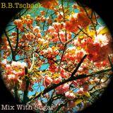 B.B.Tschack - Mix With Sugar