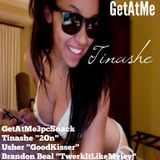 GetAtMe3PcSnack ft Tinashe (Vulnerable), Usher (GoodKisser) and Brandon Beal (TwerkinLikeMiley)
