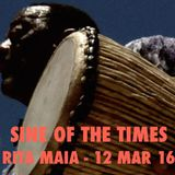 Sine Of The Times - Rita Maia - 12 Mar 16