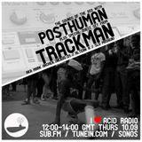 I Love Acid Radio, Sept 10th 2015 with Posthuman & Mark Archer aka Trackman