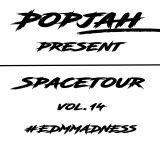 SpaceTour Vol.14 #EDMMADNESS