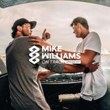 Mike Williams On Track #037