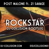 Post Malone - Rockstar (DJ Collision Bootlegs)