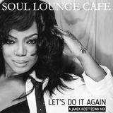 Soul Lounge Café [ Let's Do It Again ]