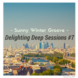 ★ Sunny Winter Groove ☼ Delighting Deep Sessions #7 - mix by APH