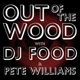 Dj Food & Pete Williams - Out of the Wood, Show 162 v3