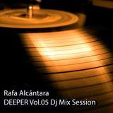 Rafa Alcantara - Deeper Vol.05 - Dj Mix Session