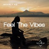 Feel The Vibe - Weekly #3