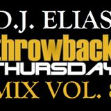 DJ Elias - ThrowBack Thursday Mix Vol.8