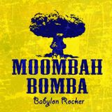 Babylon Rocker - Moombah Bomba