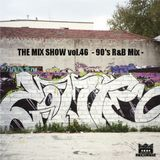 THE MIX SHOW vol.46 -90's R&B Mix- (Mixed by DJ H!ROKi, 2016-04-23)