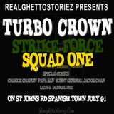 TURBO CROWN VS STRIKE FORCE VS SQUAD ONE ST JOHNS RD SPANISH TOWN JULY 91