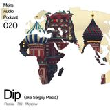 Dip (Sergey Placid) - podcast for Moira Audio (Hungary)