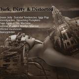 DARK,DIRTY & DISTORTED