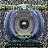 Digital Noize Vol.1 | Mixed By: Chuck DanTana