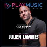 PlayMusic Radio Show by MrDanny - Special Guest Julien Lambies 27.01.2018