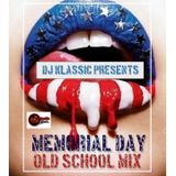 Memorial Day Old School Mix May 2017