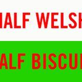 MIX: Half Welsh Half Biscuit