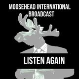 Moosehead International Broadcast (12/10/2017)