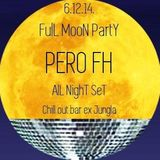 Pero FullHouse - 7 hours live dj mix @ Full Moon Party / Jungla / Split / 6.12.2014. Part 1
