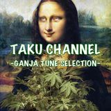 TAKU CHANNEL 8 / 8 -GANJA TUNE SELECTION-