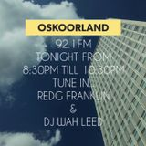 OSKOORLANDsrrs20161014.mp3 Guest Redg Franklyn & Wahleed