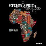 ETCH'D in AFRICA 02