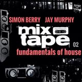 Fundamentals Of House Mixtape - Simon Berry & Jay Murphy B2B