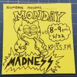 SCUMDAYS PRESENTS; MONDAY METAL MADNESS