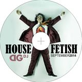 HouseFetish by DG Dj September 2014 Deep Mix