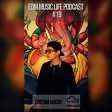 EDM MUSIC LIFE PODCAST #19
