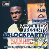 Mista Bibs - #BlockParty Episode 47 (Current R&B and Hip Hop) Follow me on Twitter @MistaBibs