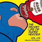 The Secret Life Of Super Heroes Volume 03 - Mixed by Chris Rayner