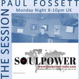 The Session with Paul Fossett 29.04.19  on www.soulpower-radio.com