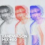 Bandwagon Mix #80 - Krit Morton