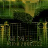 DJ Mee_K August 2016 Mind Practice