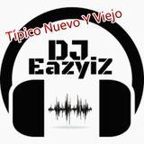 DJ EazyiZ Tipico Nueva Y Vieja Mix