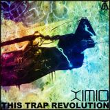 XiMiO - This trap revolution