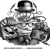 Mine is Groove set Volume 1 (Mixed by DJ Rawkid).