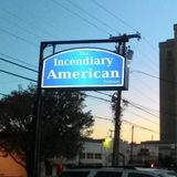 The Incendiary American Podcast - The Late EP004