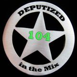 Deputized in the mix - 104