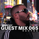 MNRCHY Guest Mix 065 // RAHPHA